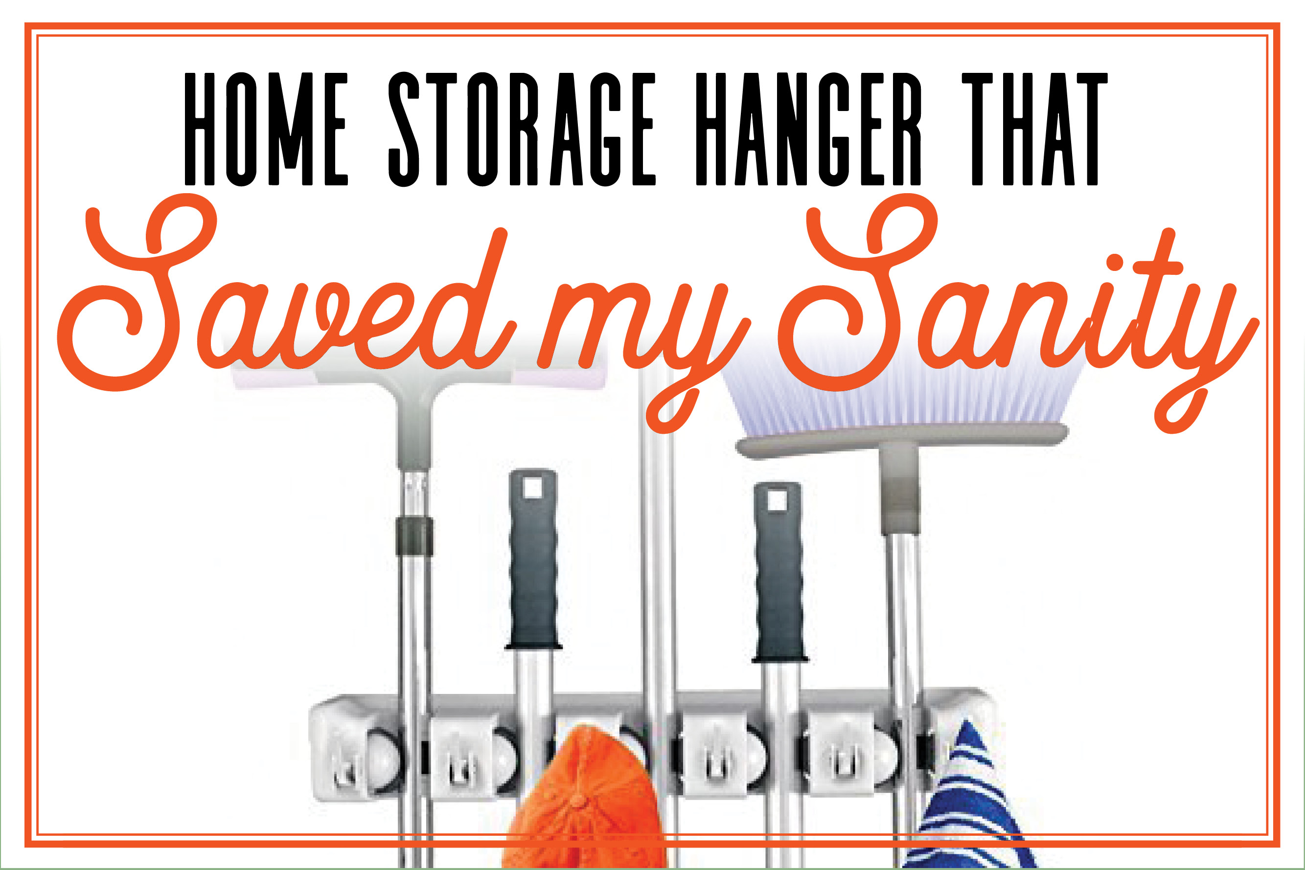 Home Storage Hanger That Saved my Sanity