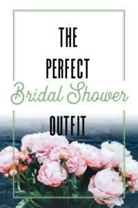 the perfect bridal shower outfit