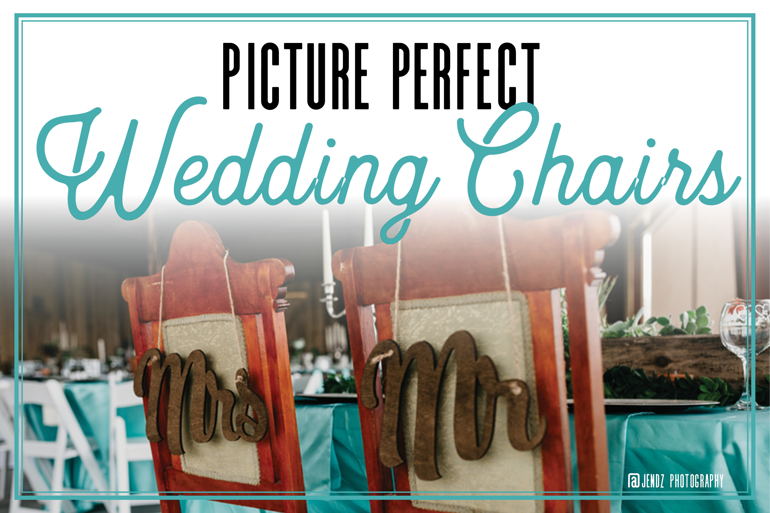 Picture Perfect Wedding Chair Signs