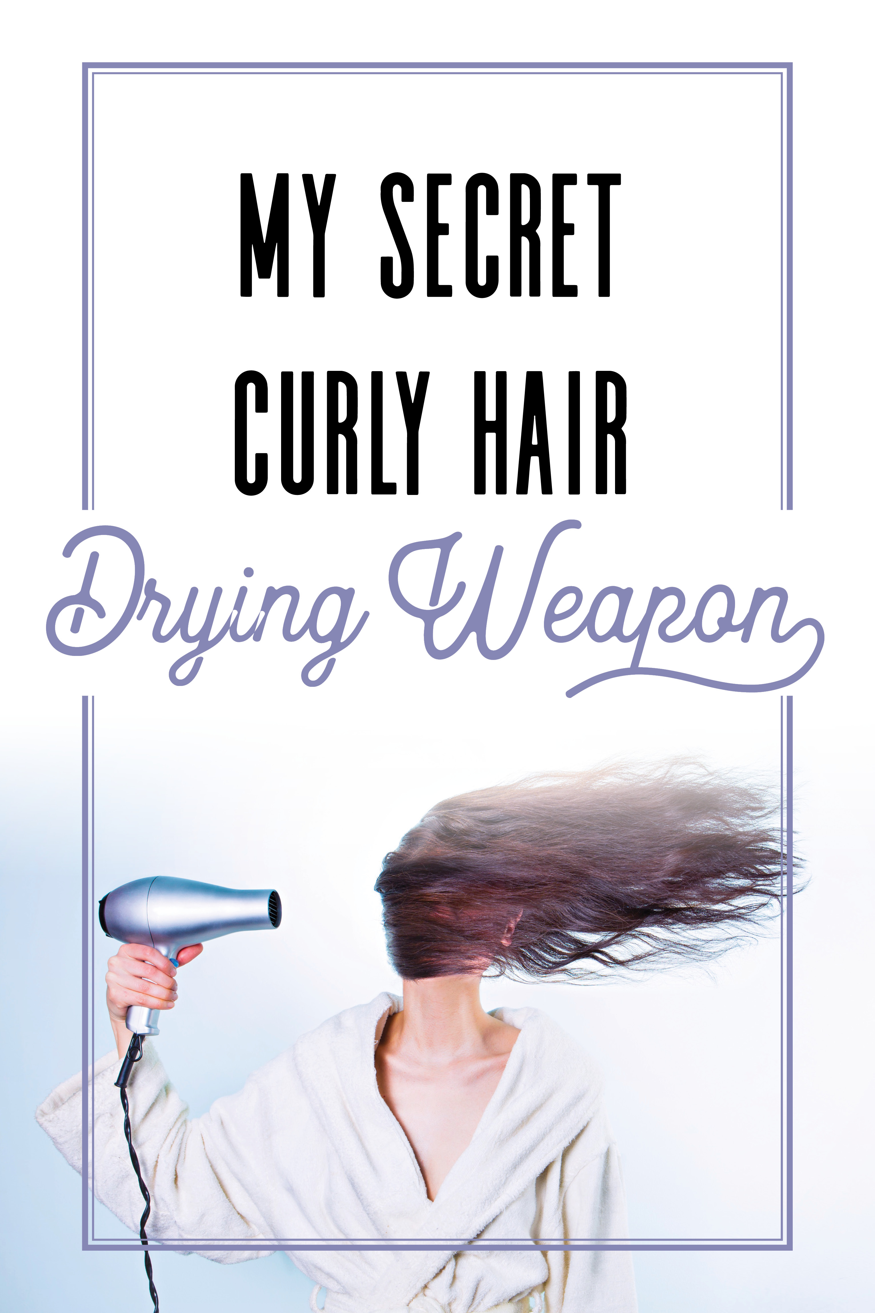 Secret Curly Hair Drying Weapon