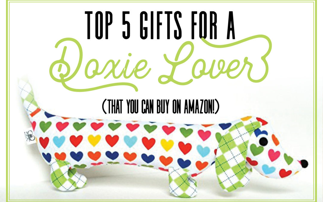 top 5 gifts for a doxie lover