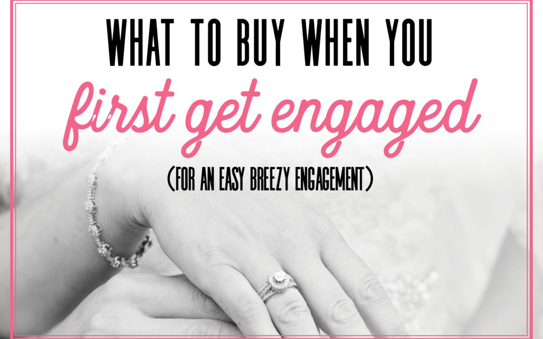 What To Buy When You Get Engaged