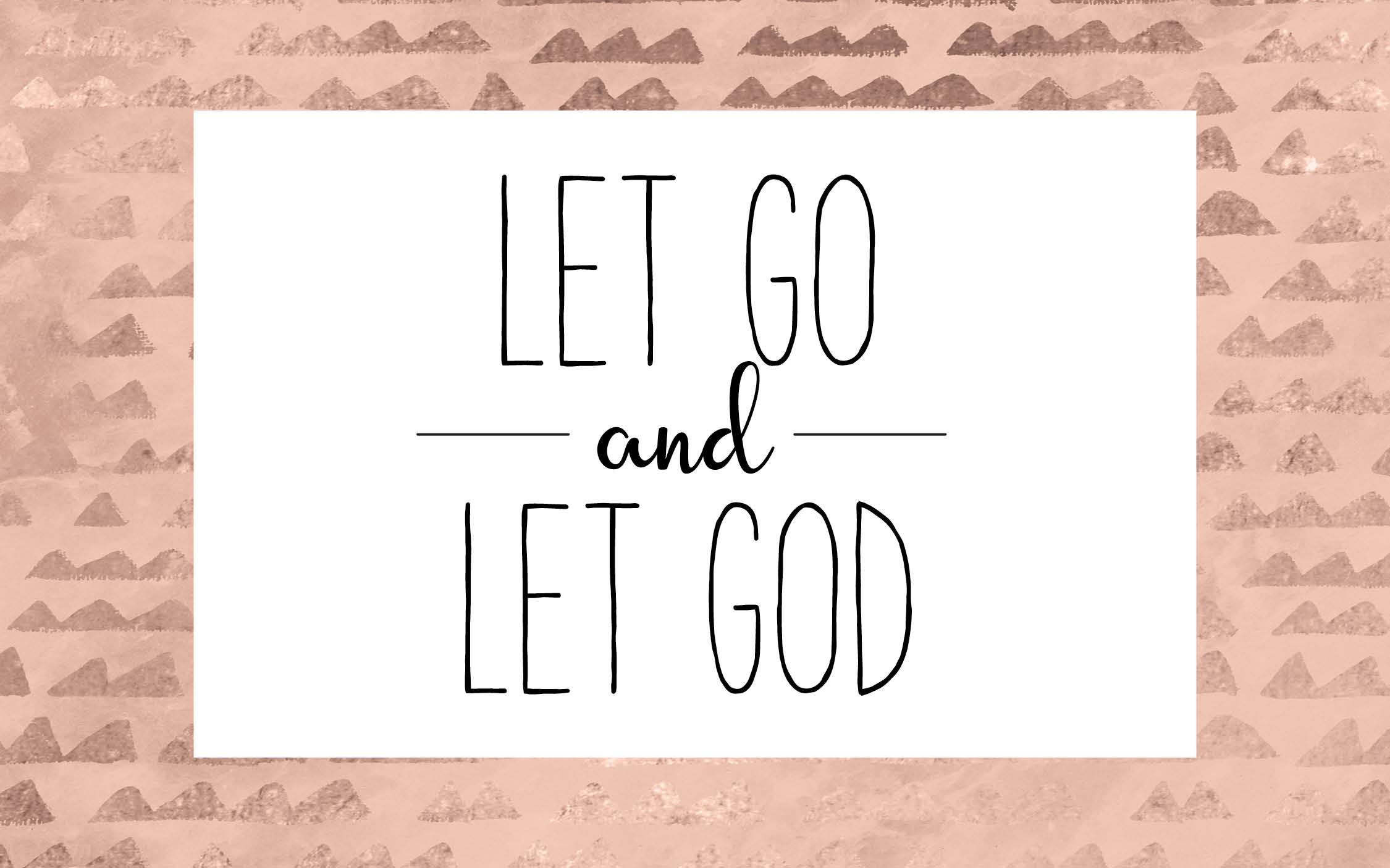 Letting Go & Letting God