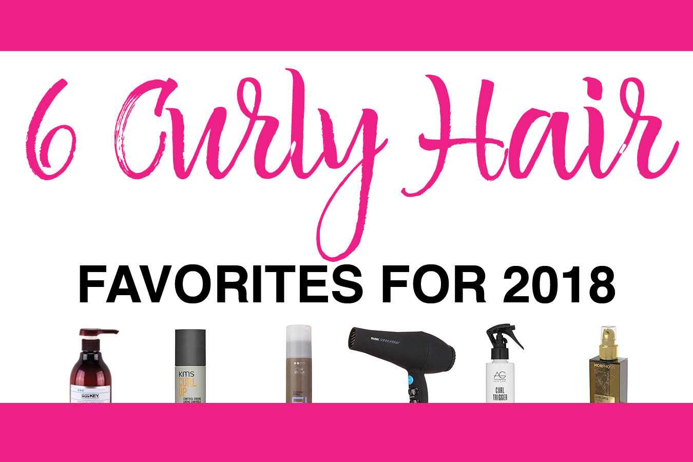 6 Curly Hair Favorites for 2018