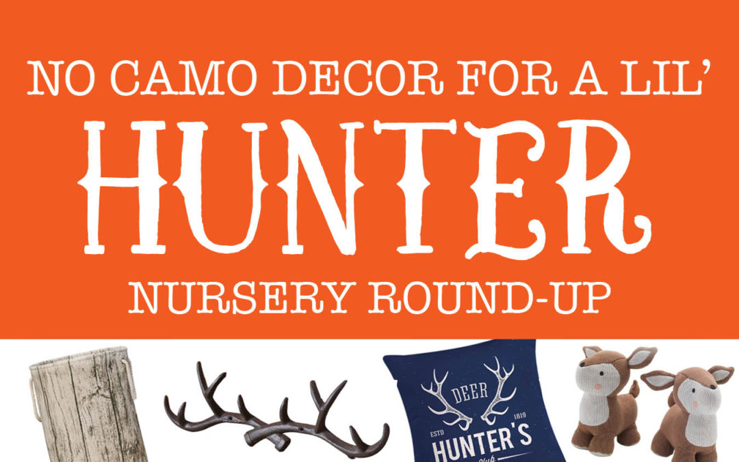 Little Hunter Nursery | No camo decor ideas for a hunting themed nursery