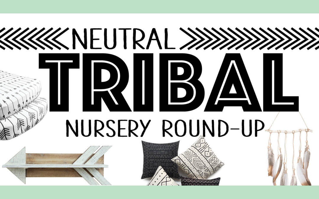 Neutral Tribal Nursery Round Up | Adorable Neutral Nursery Inspriration