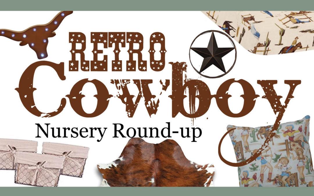 Retro Cowboy Nursery Round Up | Adorable retro cowboy nursery ideas for your buckaroo!