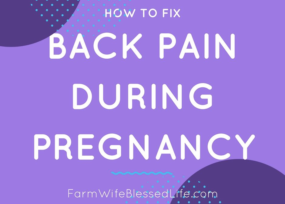 How to Fix Back Pain During Pregnancy