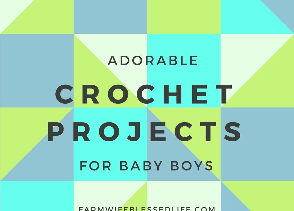 Adorable Crochet Projects for Baby Boys