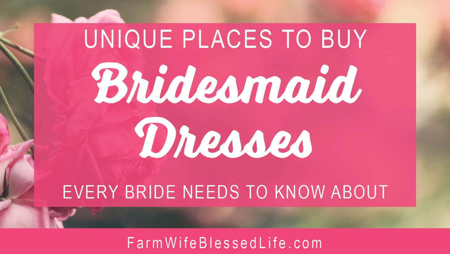 Unique places to buy bridesmaid dresses every bride needs to know unique places to buy bridesmaids dresses ombrellifo Choice Image