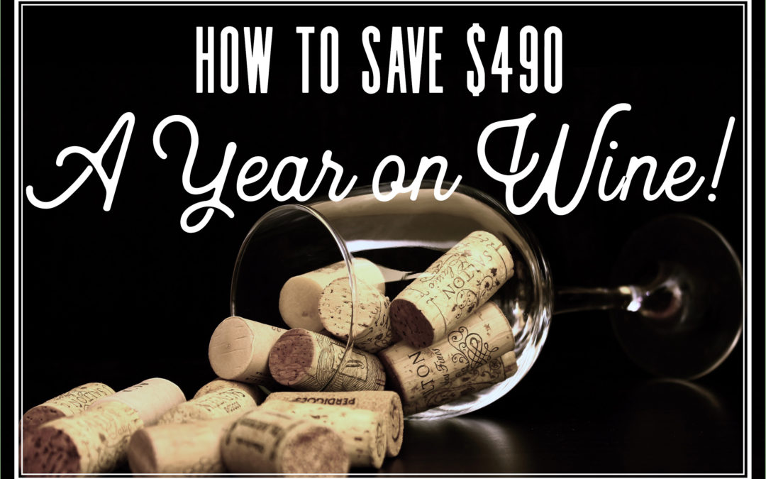 How to Save $490.00 a Year on Wine