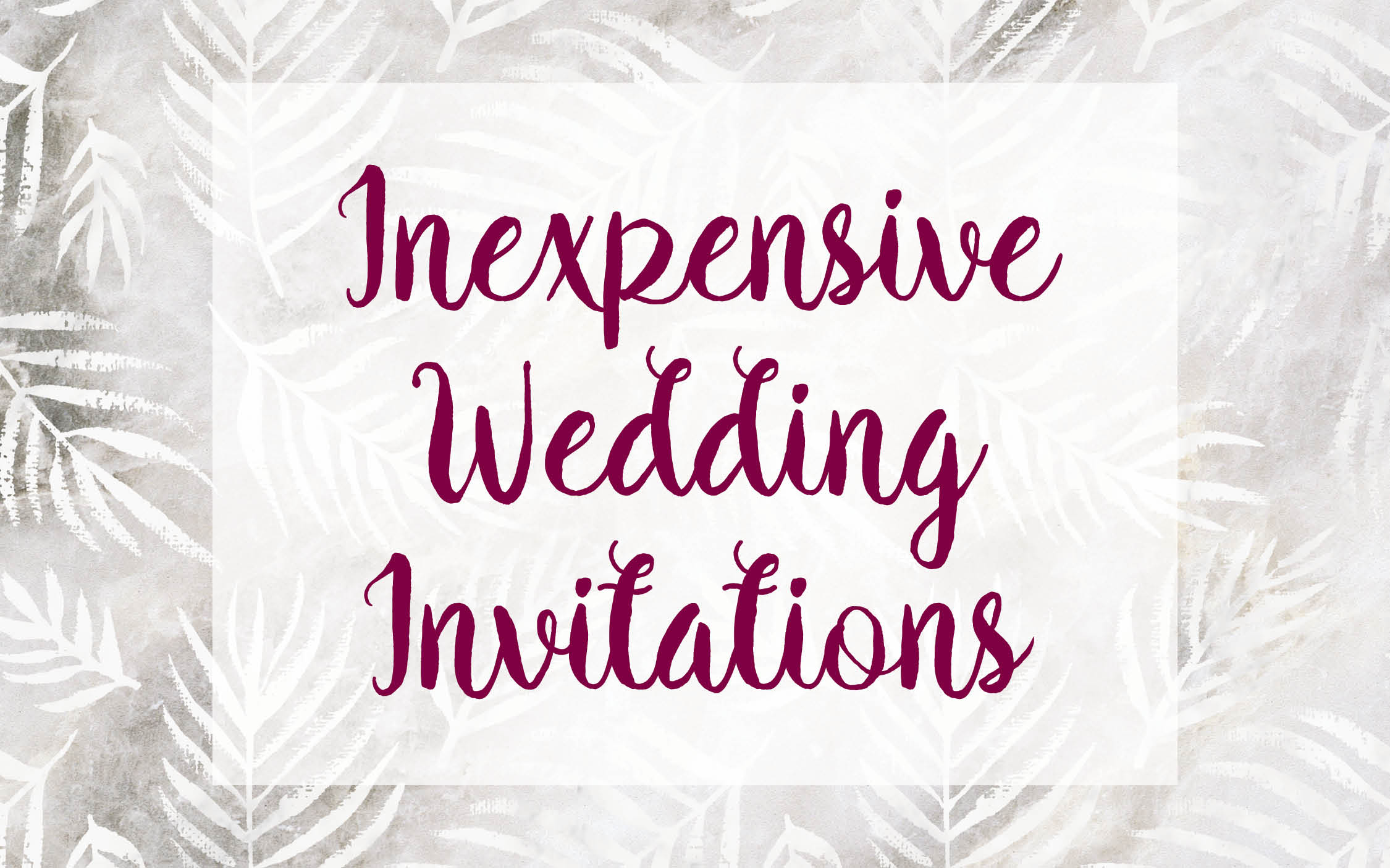 Inexpensive Wedding Invitations Have The Best And Stay On