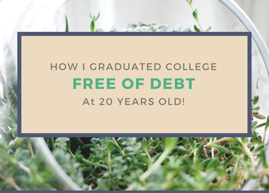 How I Graduated College FREE of Debt