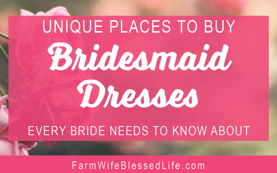 Unique Places to Buy Bridesmaids Dresses